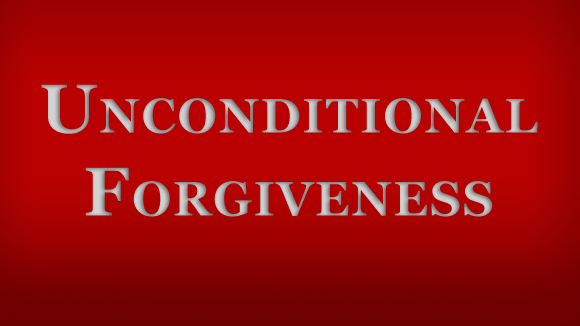 Image result for unconditional forgiveness