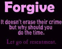 Forgive-It Doesnt Erase their crime...
