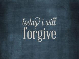 today-i-will-forgive