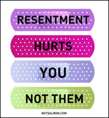 Resentment hurts you not them