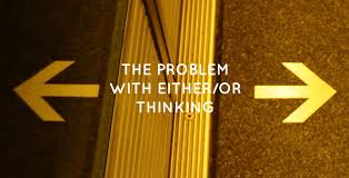 Either-Or Thinking